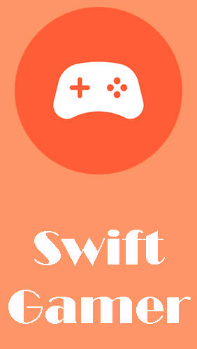 Swift gamer – Game boost, speed for Android – download for free