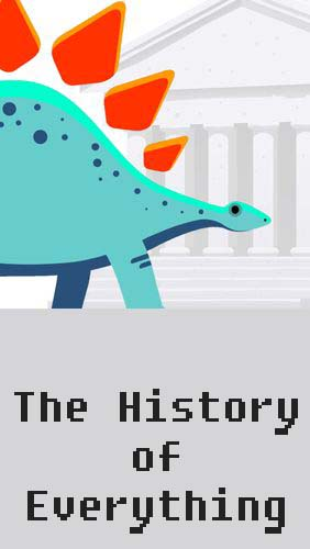 The history of everything for Android – download for free