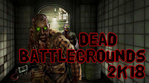 Dead battlegrounds: 2K18 walking zombie shooting for Android