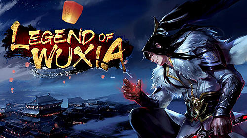 Legend of wuxia: 3D MMORPG for Android - Download APK free