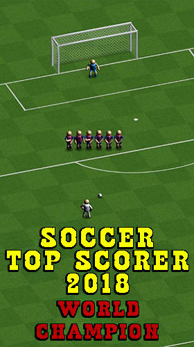 Descargar Soccer Top Scorer 2018 World Champion Para Android Gratis