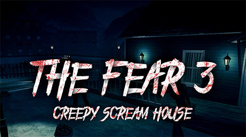 The Fear 3 Creepy Scream House Horror Game 2018 Pour Android A