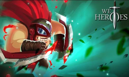 We heroes  Born to fight para Android baixar grátis. O jogo Somos heróis   Nascido para lutar de Android. 5507394e74655