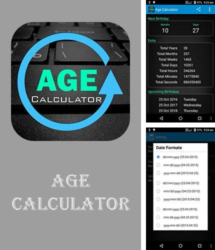 Besides Grenade launcher Android program you can download Age calculator for Android phone or tablet for free.