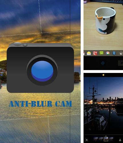 Besides ROM manager Android program you can download Anti-Blur cam for Android phone or tablet for free.