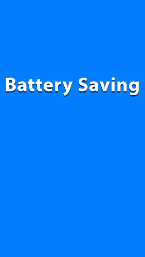 Download Battery Saving for Android phones and tablets.