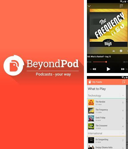 Download BeyondPod podcast manager for Android phones and tablets.