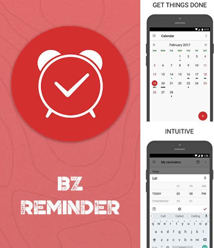 Download BZ Reminder for Android phones and tablets.