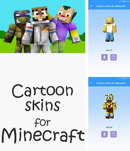 Besides Opera mini Android program you can download Cartoon skins for Minecraft MCPE for Android phone or tablet for free.