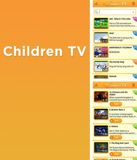 Besides Facebook Messenger Android program you can download Children TV for Android phone or tablet for free.