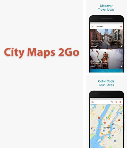 Download City Maps 2Go for Android phones and tablets.