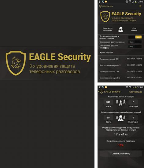 Besides Energy bar - A pulsating battery indicator Android program you can download Eagle Security for Android phone or tablet for free.