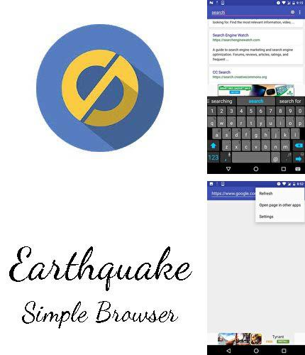 Outre le programme Desygner: Free graphic design, photos, full editor pour Android vous pouvez gratuitement télécharger Earthquake: Simple browser sur le portable ou la tablette Android.