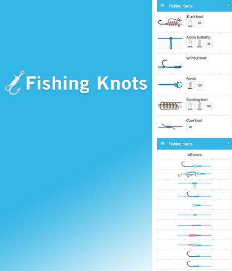 Besides Yahoo weather Android program you can download Fishing Knots for Android phone or tablet for free.