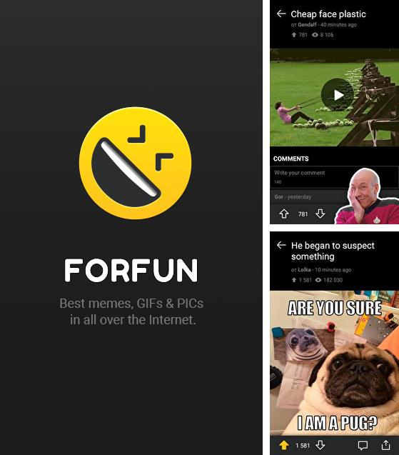 Outre le programme Tango - Live stream video chat pour Android vous pouvez gratuitement télécharger ForFun - Funny memes, jokes, GIFs and PICs sur le portable ou la tablette Android.
