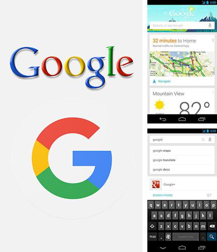 Download Google for Android phones and tablets.