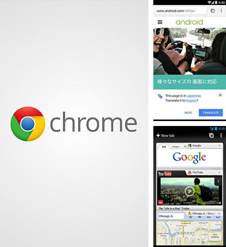 Besides Slacker radio Android program you can download Google chrome for Android phone or tablet for free.