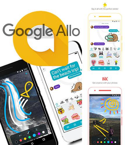 Download Google Allo for Android phones and tablets.