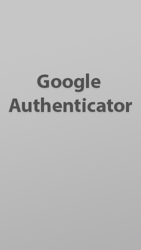Download Google Authenticator for Android phones and tablets.