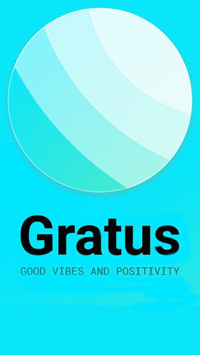 Gratus - promoting good vibes and positivity