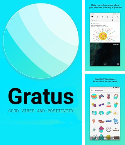 Besides LINE: Free calls & messages Android program you can download Gratus - promoting good vibes and positivity for Android phone or tablet for free.