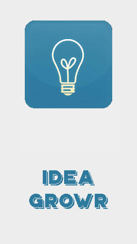 Idea growr
