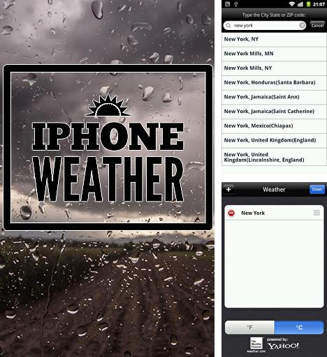 Download iPhone weather for Android phones and tablets.