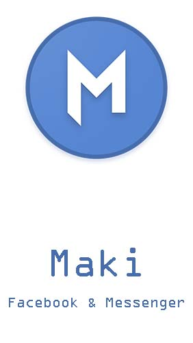 Maki: Facebook and Messenger in one awesome app