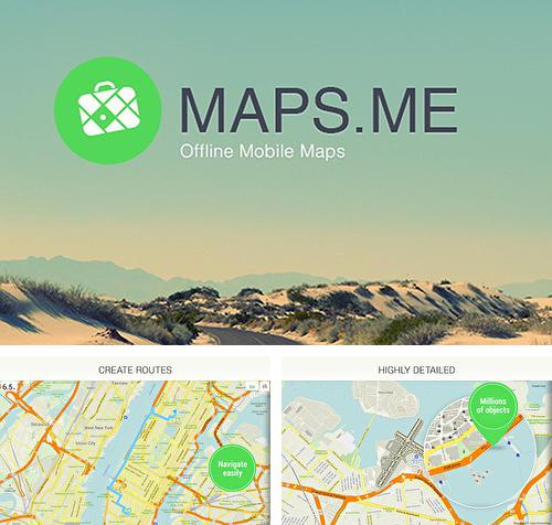 Besides Cam scanner Android program you can download Maps.Me: Offline mobile maps for Android phone or tablet for free.