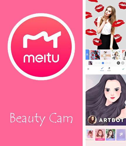 Besides YouTube Android program you can download Meitu – Beauty cam, easy photo editor for Android phone or tablet for free.