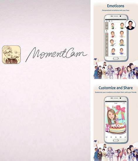Besides Gravity screen Android program you can download MomentCam: Cartoons and Stickers for Android phone or tablet for free.