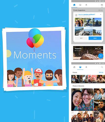 Download Moments for Android phones and tablets.