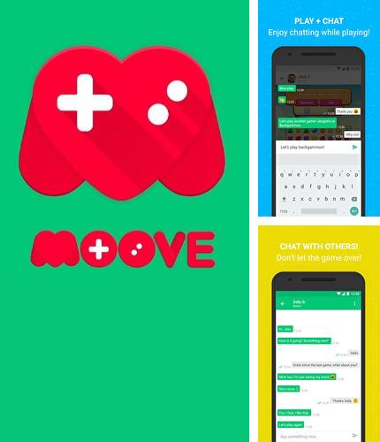 Besides Atmosphere: Binaural therapy Android program you can download Moove: Play Chat for Android phone or tablet for free.