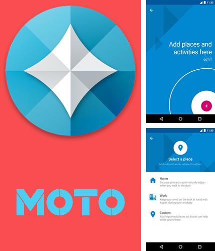 Download Moto for Android phones and tablets.