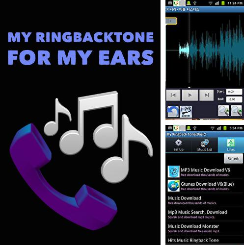 除了Quick quadratics Android程序可以下载My ringbacktone: For my ears的Andr​​oid手机或平板电脑是免费的。