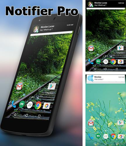 Download Notifier: Pro for Android phones and tablets.