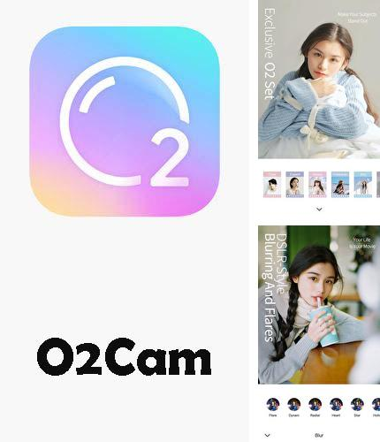 Besides Loopsie - Motion video effects & living photos Android program you can download O2Cam for Android phone or tablet for free.
