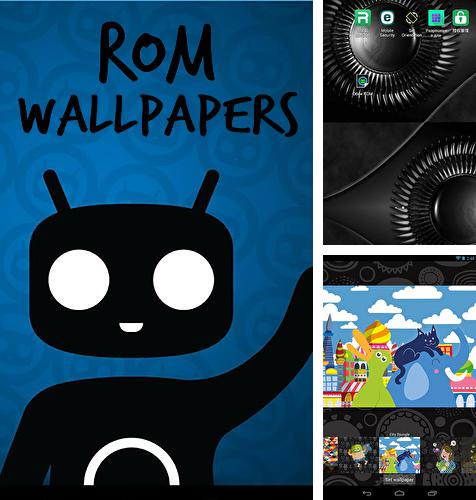 Download ROM wallpapers for Android phones and tablets.