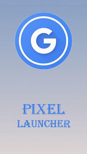 Download Pixel launcher for Android for free. Apps for phones and tablets.