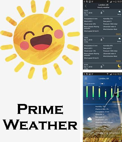 Besides Foreca weather Android program you can download Prime weather: Live forecast, widget & radar for Android phone or tablet for free.