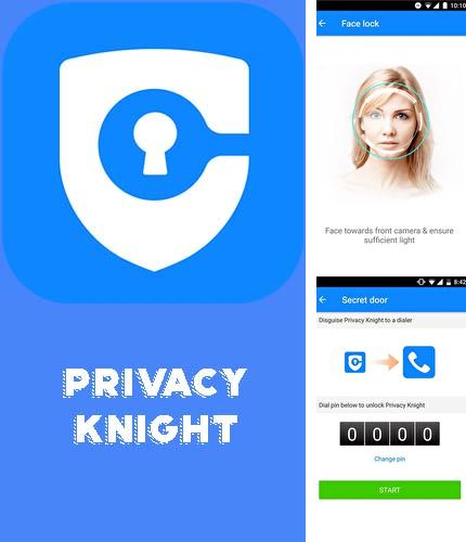 Besides The weather channel Android program you can download Privacy knight - Privacy applock, vault, hide apps for Android phone or tablet for free.