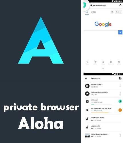Besides Browsers DU Android program you can download Private browser Aloha + free VPN for Android phone or tablet for free.