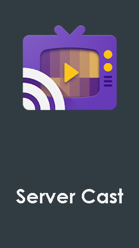 Server cast - Videos to Chromecast/DLNA/Roku