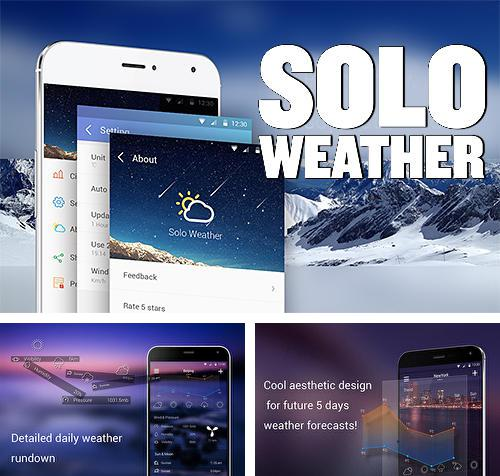 Download Solo weather for Android phones and tablets.