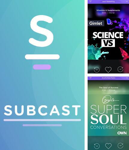 Download Subcast: Podcast Radio for Android phones and tablets.