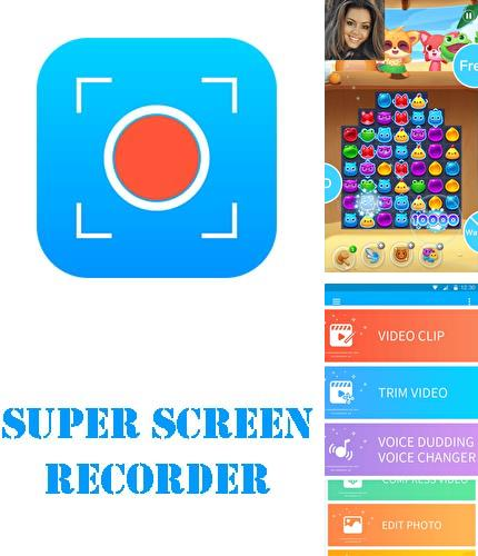 Outre le programme Circle sidebar pour Android vous pouvez gratuitement télécharger Super screen recorder – No root REC & screenshot sur le portable ou la tablette Android.