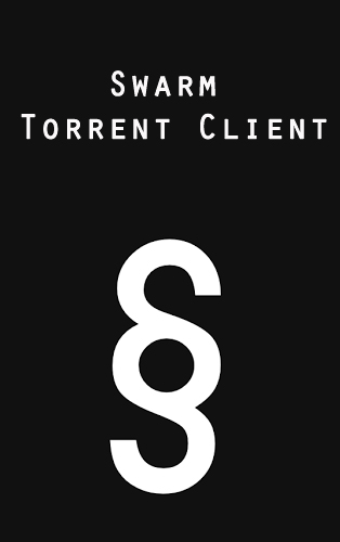 Swarm torrent client