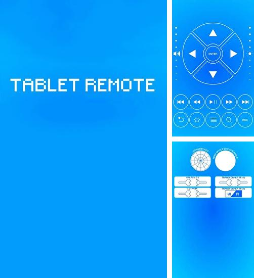 Besides Twitter Android program you can download Tablet Remote for Android phone or tablet for free.