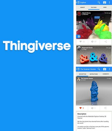 Besides Fabulous: Motivate me Android program you can download Thingiverse for Android phone or tablet for free.