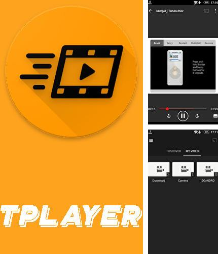 Outre le programme My backup pour Android vous pouvez gratuitement télécharger TPlayer - All format video player sur le portable ou la tablette Android.